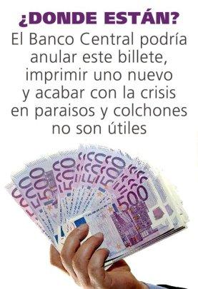 Donde estan, el banco central podría anular este billete, imprimir uno nuevo y acabar con la crisis. En paraisos y colchones, no son útiles