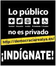 Lo público no es privado, indignate