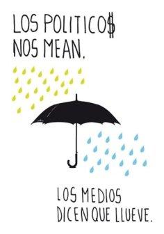 Los políticos nos mean, los medios dicen que llueve