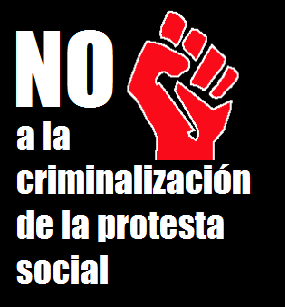 No a la criminalización de la protesta social