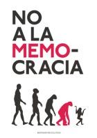 no a la memocracia
